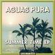 Aguas Pura Summer Time EP(Cut Version)