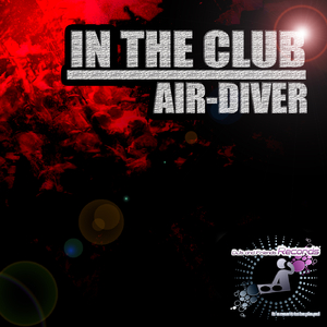 Air-Diver - In the Club (Djs and Friends Records)