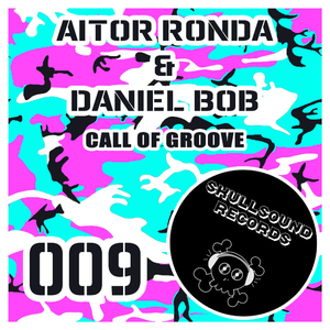 Aitor Ronda & Daniel Bob - Call of Groove (Skullsound Records)