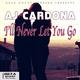 Aj Cardona I'll Never Let You Go