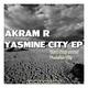 Akram R Yasmine City EP