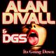 Alan Divall Feat. Dgs Its Going Down