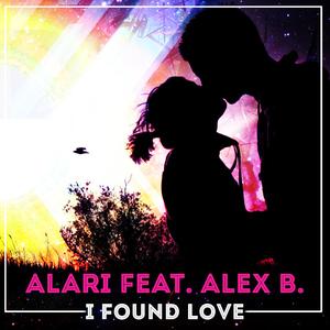 Alari feat. Alex B. - I Found Love (Sea Air Media)
