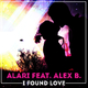 Alari feat. Alex B. - I Found Love