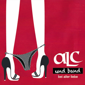 Alc & Band - Bei Aller Liebe (Minigolf Records)