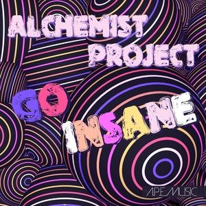 Alchemist Project - Go Insane (Alchemist Project Entertainment)