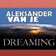 Aleksander van Je  Dreaming