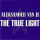 Aleksander van Je  The True Light
