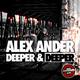 Alex Ander Deeper & Deeper
