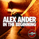 Alex Ander In the Beginning