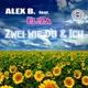 Alex B. Feat. Eliza Zwei Wie Du Und Ich