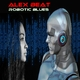 Alex Beat Robotic Blues