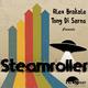 Alex Brakale & Tony Di Sarno Steamroller