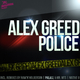 Alex Greed Police