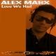 Alex Marx Love We Had