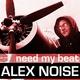 Alex Noise Need My Beat
