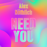 Need You by Alex Nöthlich mp3 download