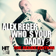 Alex Reger Who's Your Daddy - Remixes