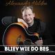 Alexander Hilden Bliev wie Do bes(Radio Edit)