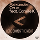 Alexander Orue feat. Camille K - Here Comes the Night
