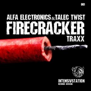 Alfa Electronics & Talec Twist - Firecracker Traxx (Intensivstation)