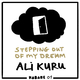 Ali Kuru Stepping Out of My Dream