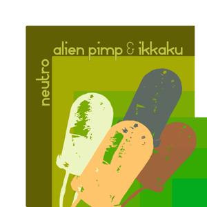Alien Pimp & Ikkaku - Neutro (DubKraft Records)