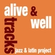 Alive & Well Tracks Jazz & Latin Project