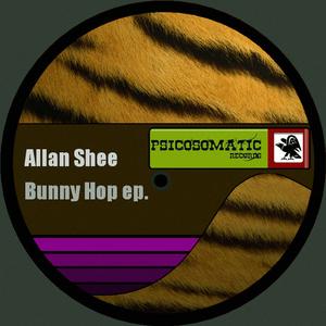 Allan Shee - Bunny Hop Ep (Psicosomatic Records)