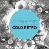 Cold Retro by Allen Alexis mp3 download