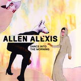 Dance Into the Morning by Allen Alexis mp3 download