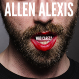 Who Cares by Allen Alexis mp3 download
