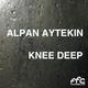 Alpan Aytekin Knee Deep
