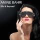 Amine Bahri - Life & Beyond
