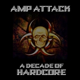 A Decade of Hardcore by Amp Attack mp3 download