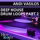 Andi Vasilos Deep House Drum Loops Part 2