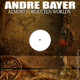 André Bayer  Almost Forgotten Worlds