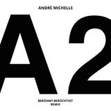 A2(Berühmt Berüchtigt Remix) by André Michelle mp3 download