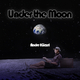 Andre Kürzel Under the Moon(Chill Out Guitar Remix)