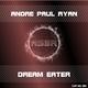 Andre Paul Ryan Dream Eater