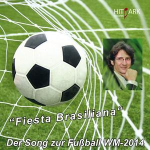 Andre Wolff - Fieste Brasiliana (Der Song zur Fußball WM 2014 in Brasilien ) (Hitpark Records)