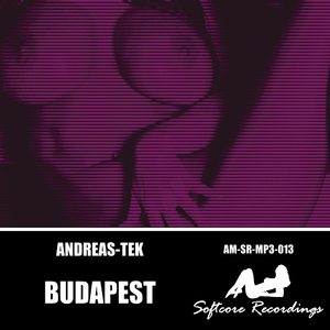 Andreas-Tek - Budapest (Softcore Recordings)