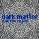 Andres Rojas Dark Matter