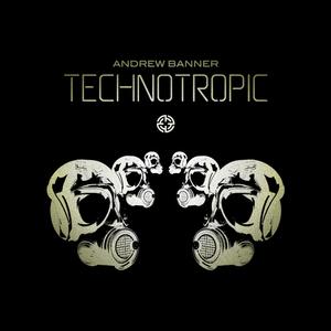 Andrew Banner - Technotropic (CORE audio)