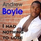Andrew Boyle I Had Nothing to Lose