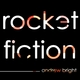 Andrew Bright Rocket Fiction