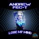Andrew Fec-T Lose My Mind