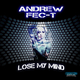 Andrew Fec-T - Lose My Mind