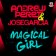 Andrew Peret & Jose Garcia Magical Girl