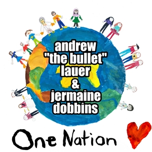 Andrew The Bullet Lauer & Jermaine Dobbins - One Nation (Atbl-music)